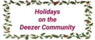 Holidays on the Deezer Community (Please read me!)
