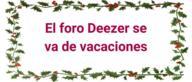 El foro Deezer se va de vacaciones (Léeme!)