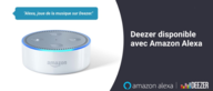 Amazon Alexa - Appairage et commandes vocales