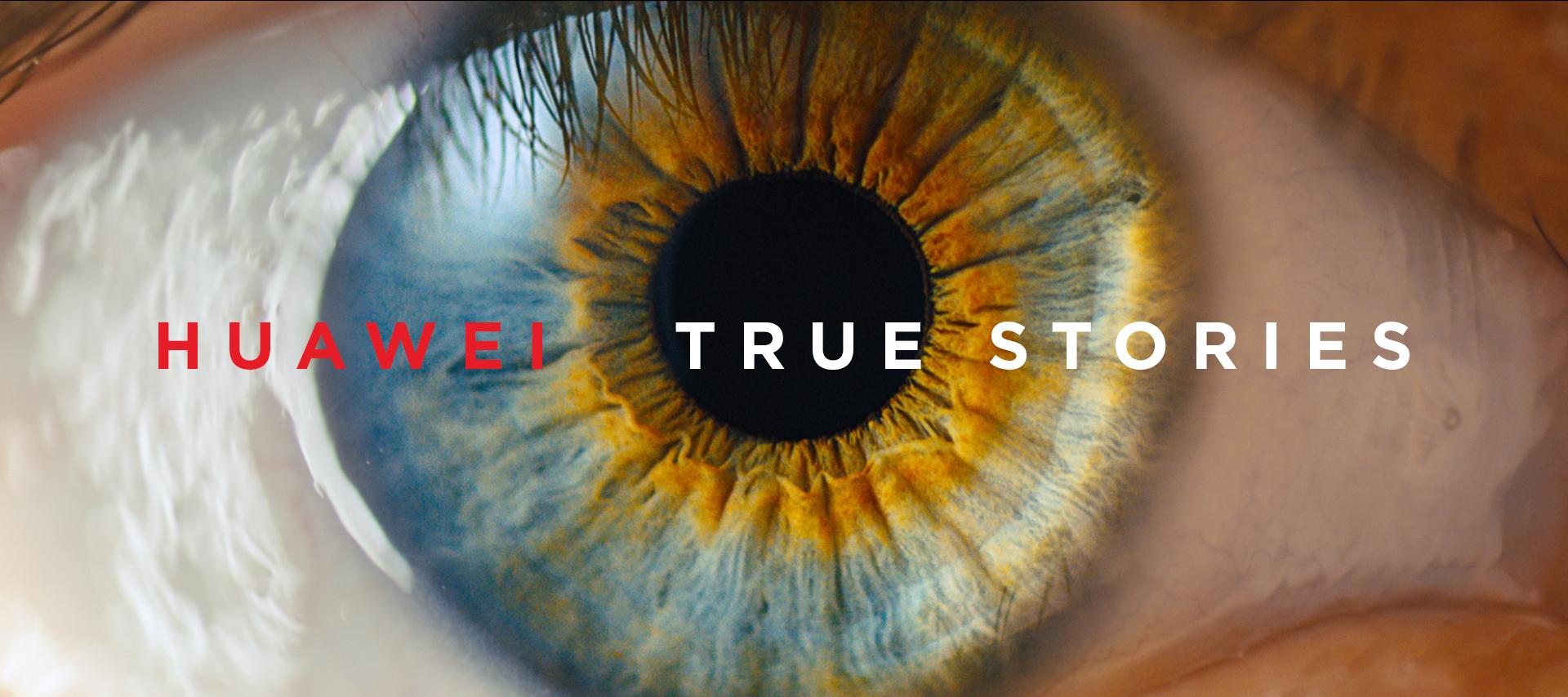Huawei True Stories