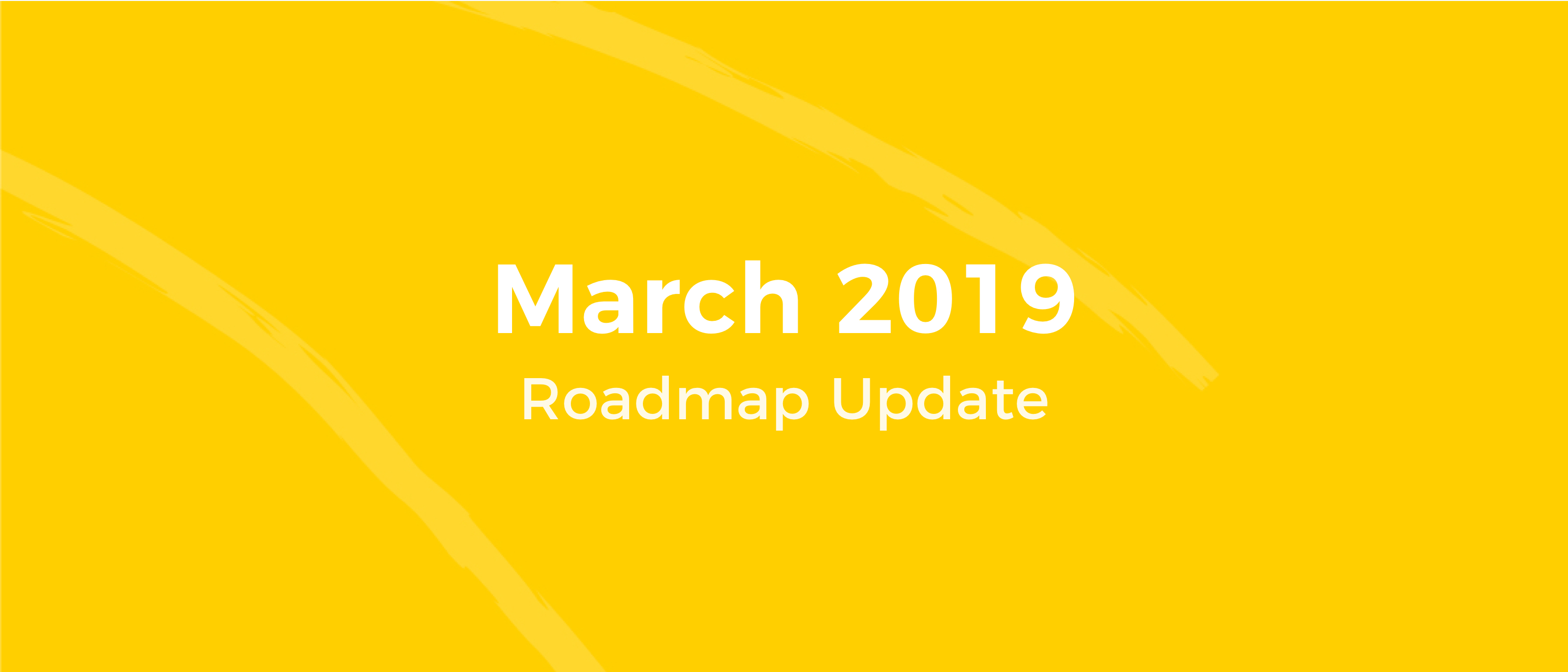Roadmap Update March 2019