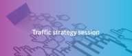 Preparation for the Traffic Strategy Session