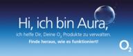 Die virtuelle Assistenz von o2: Kennst du schon Aura?