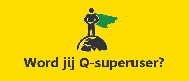 Word jij Q-superuser?