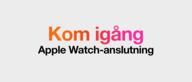 Ställa in Apple Watch-anslutning